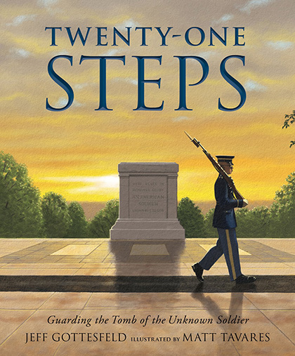 Twenty-One Steps: Guarding the Tomb of theUnknown Soldier