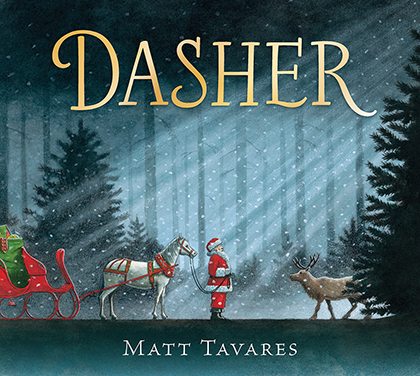 Dasher, how a brave little doe met Santa and changed Christmas forever, by Matt Tavares