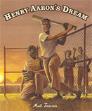 Henry Aaron's Dream, by Matt Tavares