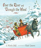 Over the River and THrough the Wood, illustrated by Matt Tavares